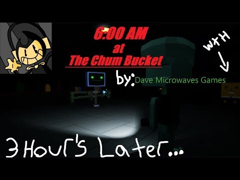 3 Hours later...../6am at the Chum Bucket/#300Subs