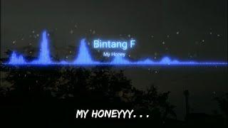 BintangF - My Honey (Official Lyric Video)