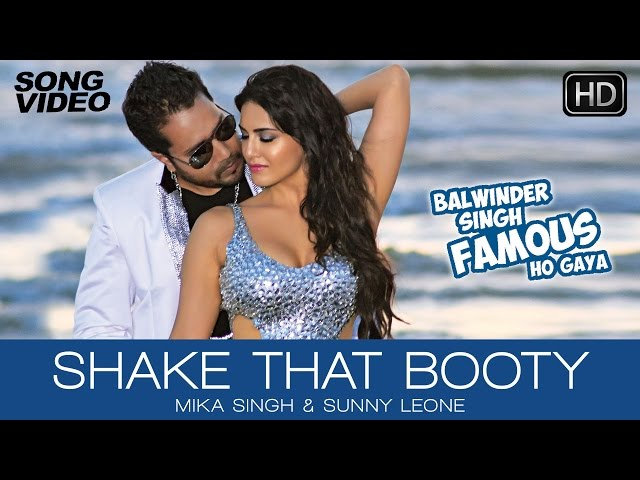 Shake That Booty - Video Song | Balwinder Singh Famous Ho Gaya | Mika Singh, Sunny Leone