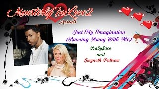 Babyface & Gwyneth Paltrow - Just My Imagination (Running Away With Me)