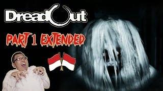 Main DreadOut Versi Extended! BABI NGEPET, KUNTILANAK!!! HAHAHA!