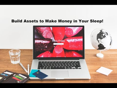 Build Assets to Make Money in Your Sleep