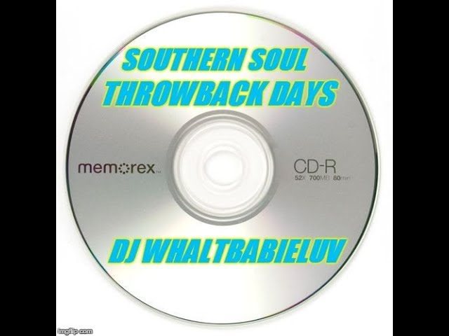 Southern Soul Soul Blues R B Mix 2015 Throwback Days Dj Whaltbabieluv Cd 14