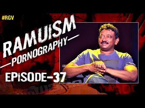RGV Talks About Pornography | Episode 37 | Ramuism