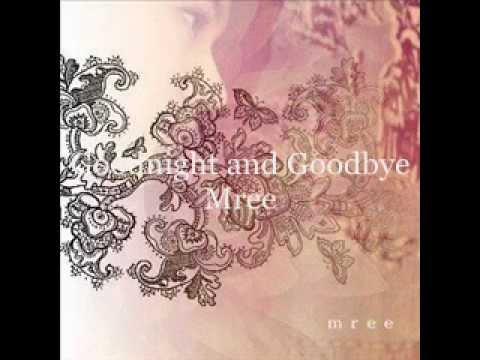 Goodnight and Goodbye - Mree
