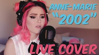 Anne-Marie - 2002 (Live Cover) MP3