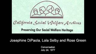 DiPaola, Selby and Green -- Audio Oral History by California Social Welfare Archives