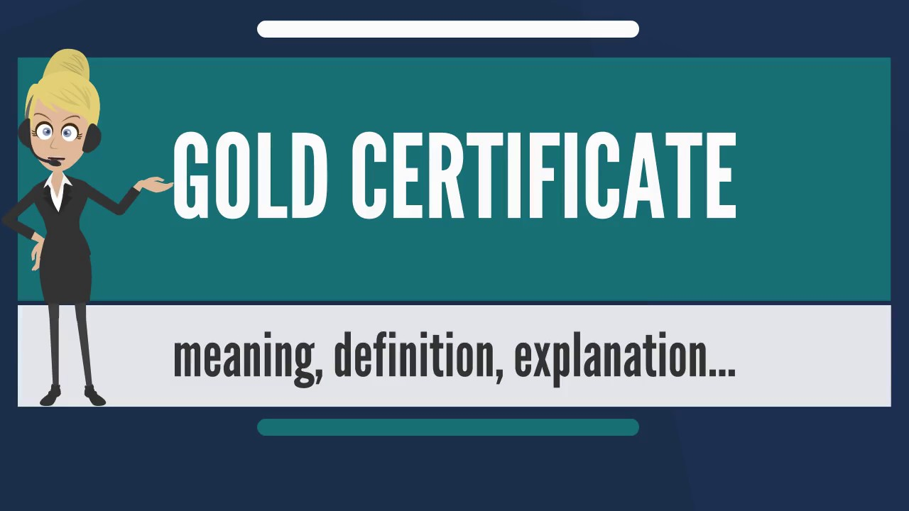 What is gold certificate what does gold certificate mean gold what does gold certificate mean gold certificate meaning explanation 1betcityfo Gallery