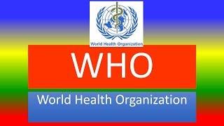 WHO (World Health Organization) – vision, mission, organizational structure