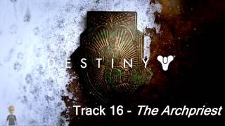 The archpriest - destiny: rise of iron official soundtrack - track 16
