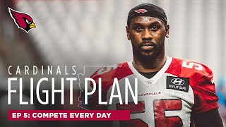 Episode 5: Compete Every Day | Arizona Cardinals Flight Plan