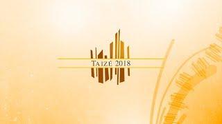 Retour #Taizé 2018