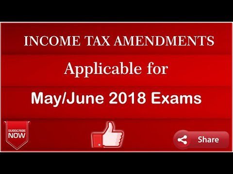 ALL AMENDMENTS BY FINANCE ACT, 2017 || MAY/JUNE 2018 || AMIT