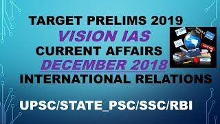 VISION IAS CURRENT AFFAIRS DECEMBER 2018 (INTERNATIONAL RELATIONS ):UPSC/STATE_PSC/SSC/RBI