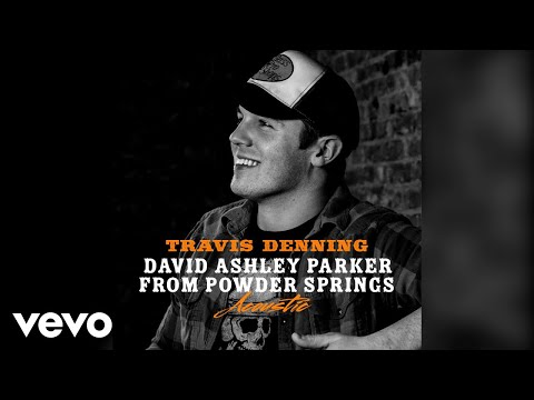 Travis Denning - David Ashley Parker From Powder Springs (Acoustic)