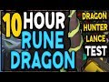 10 Hour Rune Dragon Test With Dragon Hunter Lance