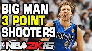 NBA 2K16 Best 3 Point Shooting Big Men