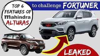 Top 6 Features of Mahindra Alturas to challenge FORTUNER : MAHINDRA ALTURAS