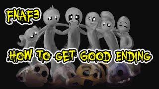 How To Get Good Ending - FNAF 3