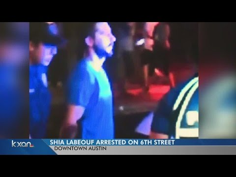 Actor Shia LaBeouf arrested on Sixth Street