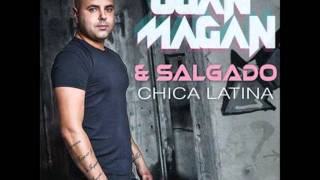 Juan Magan ft. Salgado - Chica Latina (Allan Ramirez y Bubu remix)