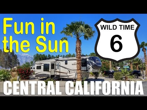 Wild Time 6 - RV Travel in Central California