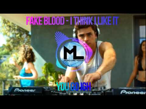 Fake Blood - I Think I Like It (Extended) Lyrics (We are your friends)