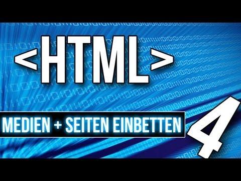 HTML Tutorial [German] - #4 - Medien + Seiten Einbetten / IFrames