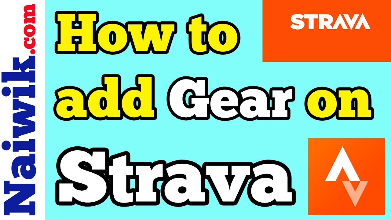 How to add Gear or Bicycle on Strava