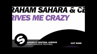 Graham Sahara & Central Avenue - Drives Me Crazy (Groove Tech Mix)