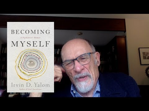 Irvin Yalom on Writing an Autobiography and Looking Back at His Life