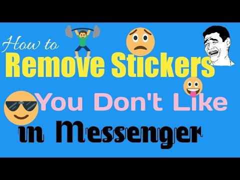 How to Remove Stickers on Messenger | Remove stickers You Dislike on