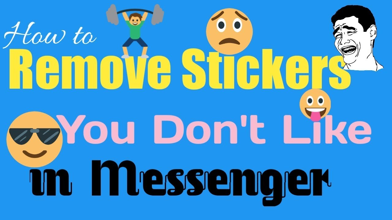 How to Remove Stickers on Messenger | Remove stickers You Dislike on  Messenger