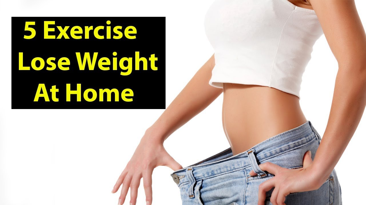 5 Best Exercise to Lose Weight at Home Weight Lose Fast
