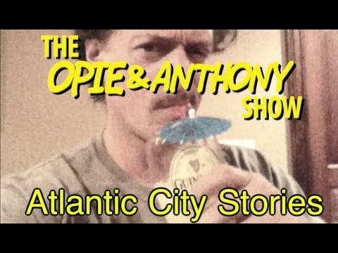 Opie & Anthony: Atlantic City Stories (01/19/10)