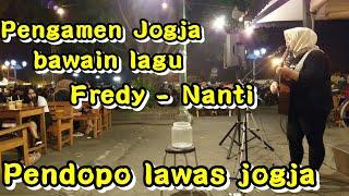 Fredy - Nanti ( Cover musisi jogja project | Pengamen Jogja | Pendopo Lawas