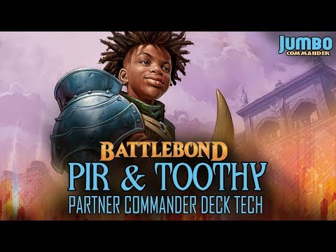 Pir and Toothy Battlebond Partners Commander Deck Tech