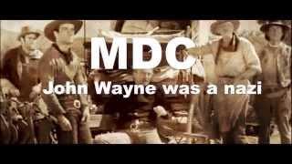MDC - John Wayne was a nazi