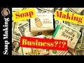 Can I make money selling soap?!?- Starting a soap business