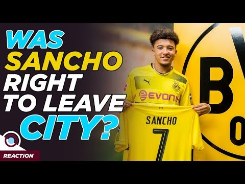 Was Jadon Sancho right to leave Man City for Dortmund? | Reaction