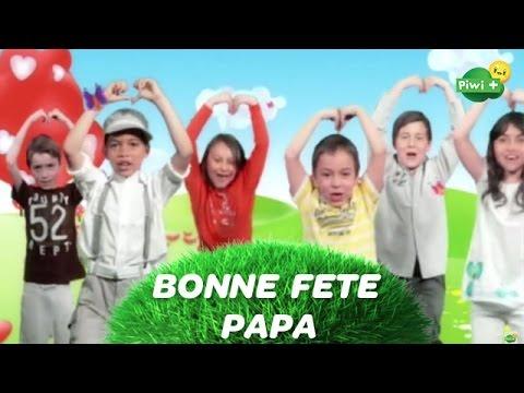 Chanson BONNE FETE PAPA  avec Piwi+