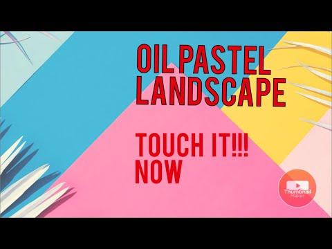 OIL PASTELS LANDSCAPE