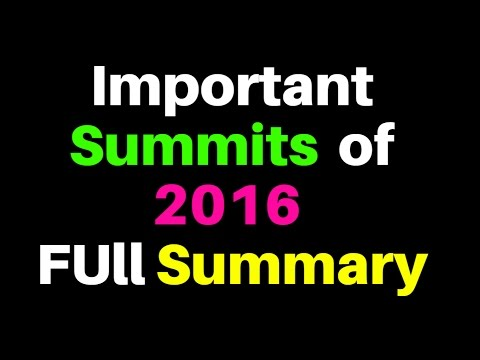 Important Summits of 2016 - FULL SUMMARY FOR EXAMS