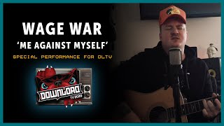 WAGE WAR acoustic version of Me Against Myself for Download Festival TV!