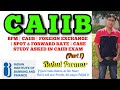 BFM | CAIIB | FOREIGN EXCHANGE | SPOT & FORWARD RATE | CASE STUDY ASKED IN CAIIB EXAM - PART 1