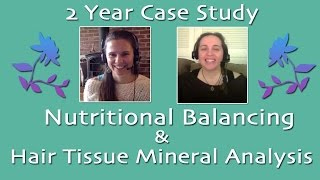 Healing Adrenal Fatigue w Hair Mineral Analysis (hTMA) & Nutritional Balancing; 2 Year Case Study
