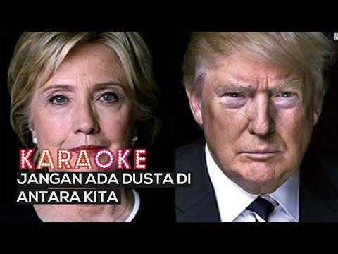 Donald Trump & Hillary Clinton -  Jangan Ada Dusta Diantara Kita