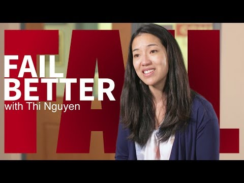 Fail Better with Thi Nguyen