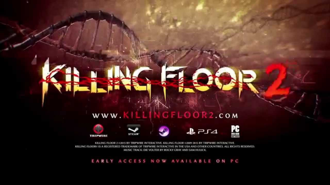 Killing Floor 2: Early Access Launch Trailer