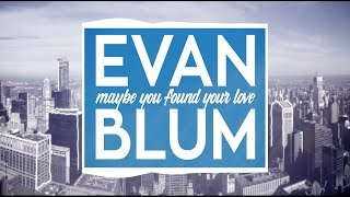 Maybe You Found Your Love by Evan Blum (Official Lyric Video)